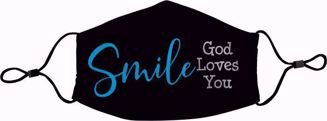Smile God Loves You Face Mask - Front